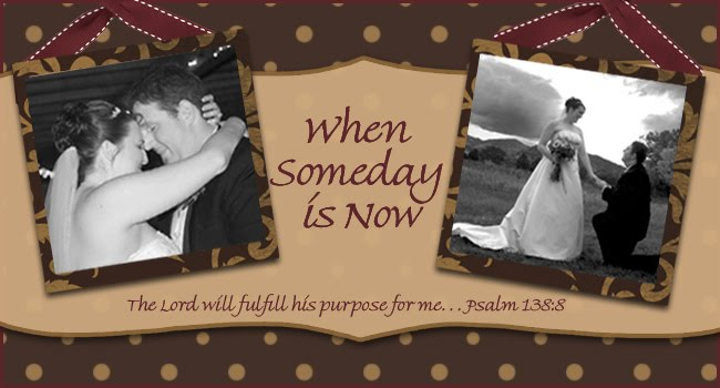 When Someday is Now