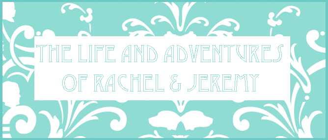 The Life and Adventures of Rachel and Jeremy