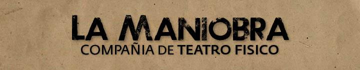 La Maniobra Teatro Físico
