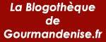 Référencé sur la blogothèque de GourmanDenise