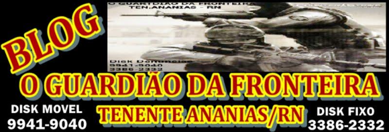 O GUARDIÃO DA FRONTEIRA TEN ANANAIS/RN