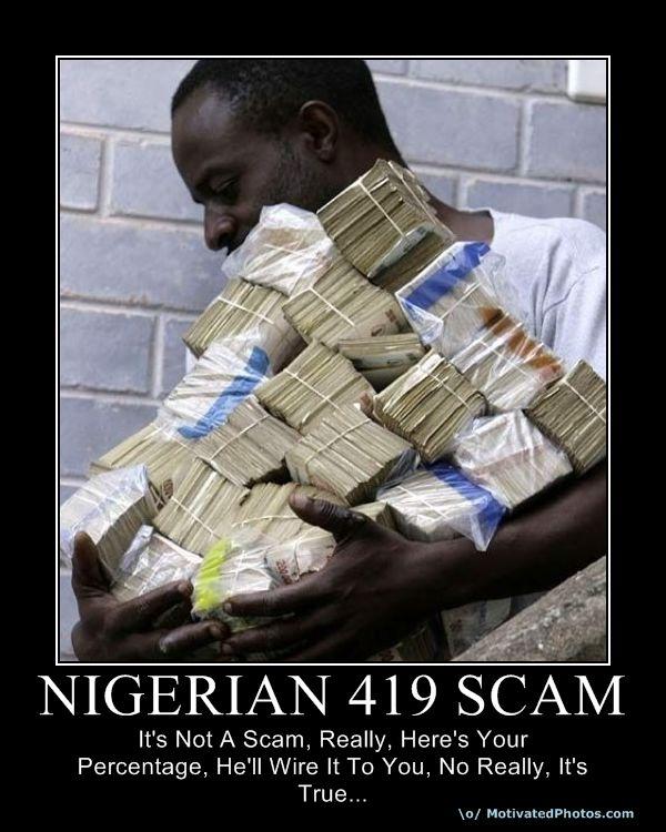 http://1.bp.blogspot.com/_eL44U9W_ydo/TGfd8nKxIZI/AAAAAAAAArk/5nxrsPrDoG8/s1600/nigerian+scam.jpg