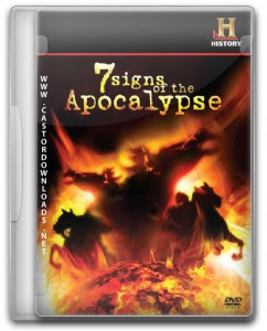 Documentário: The History Channel: Os Sete Sinais do Apocalipse Legendado 2009
