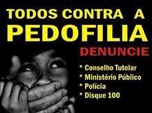 DENUNCIE: PEDOFILIA NÃO!