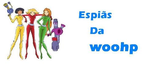 espiãs da woop