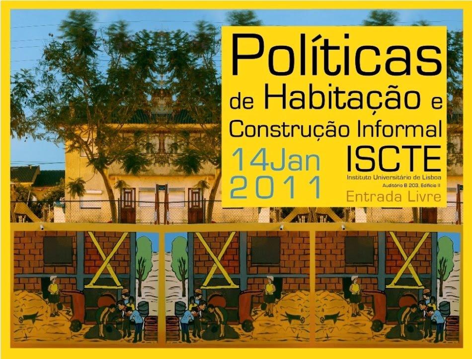 Colóquio: Politicas de Habitação e Construção Informal         14 de Janeiro de 2011
