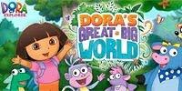 Огромный мир Даши путешественницы | Dora's Great Big World