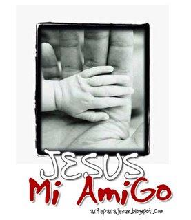 http://1.bp.blogspot.com/_eRs672ZEgVc/SdVIXQqgjYI/AAAAAAAAAAk/1Xymsu8Niwc/s320/Jes%C3%BAs+mi+Amigo.jpg