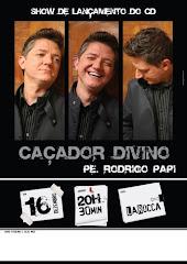 Lançamento do CD Caçador Divino - Padre Rodrigo Papi
