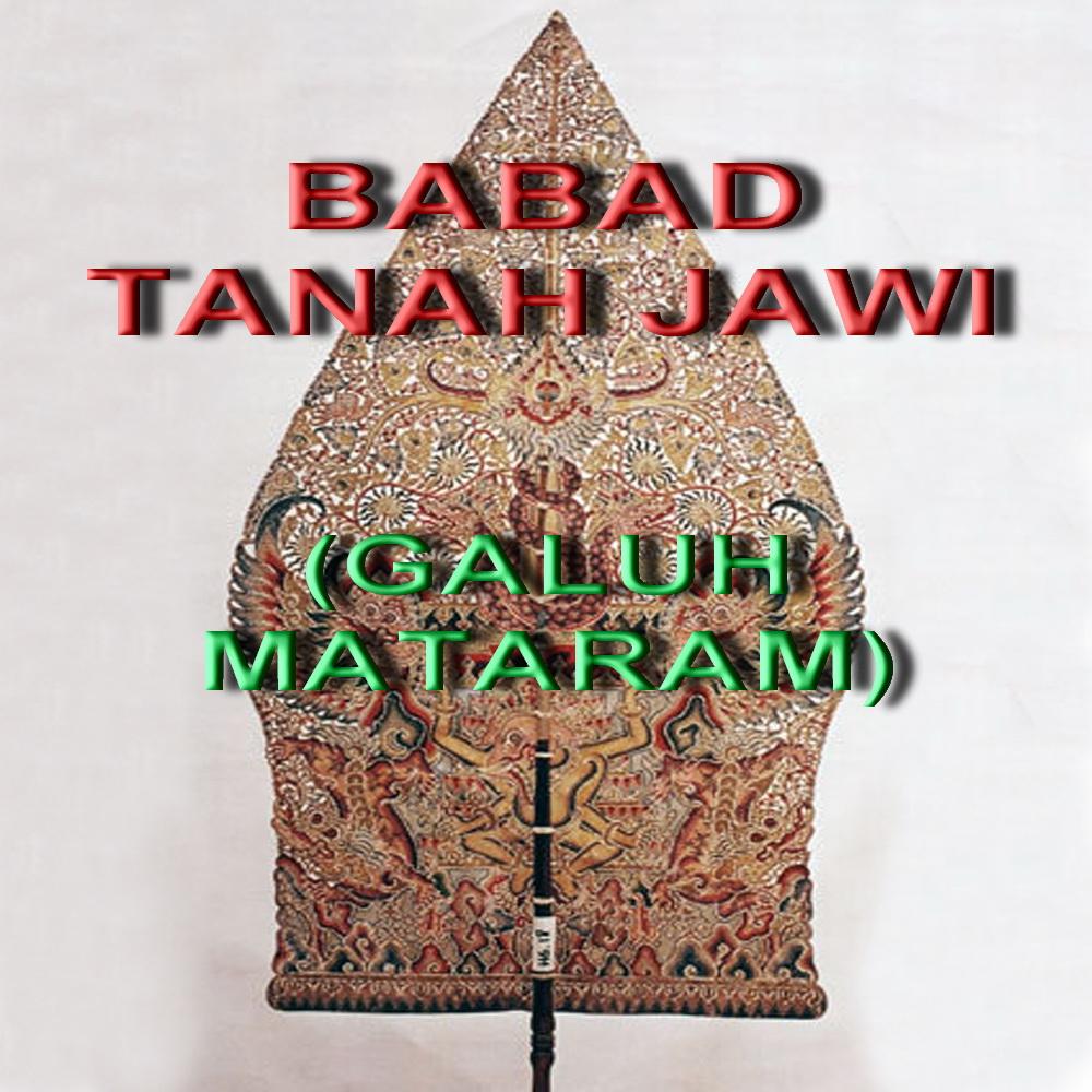 BABAD TANAH JAWI ( GALUH MATARAM )   Batik No.1