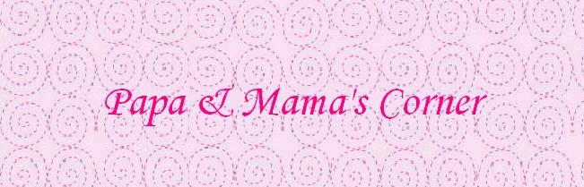 Papa & Mama's Corner