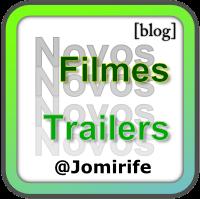 Blog: Novos Filmes, Novos Trailers
