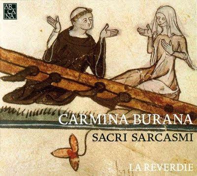 Carmina Burana. Sacri Sarcasmi de La Reverdie