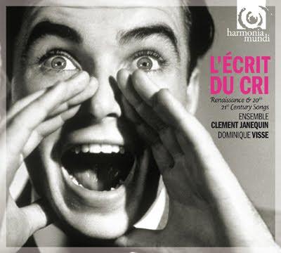 L'écrit du cri por el Ensemble Clément Janequin en Harmonia Mundi