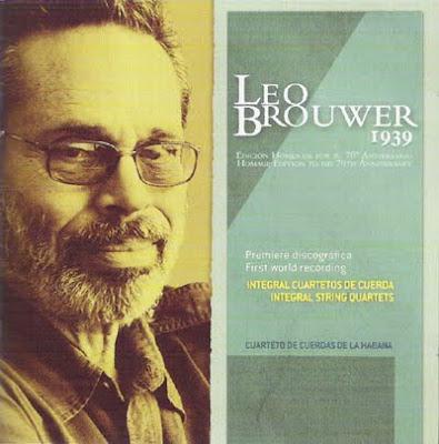 Integral de Cuartetos de cuerdas de Leo Brouwer por el Cuarteto de La Habana en el sello Autor
