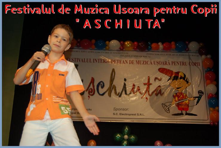 """Festivalul Naţional de Muzică Uşoară pentru Copii """"AŞCHIUŢĂ"""""""