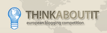 Work in progress: Think about It. European Blogging Competition.