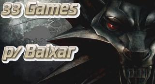 33 Jogos para PC - Completos Uma boa coletânea de Games pronto p/ download direto...