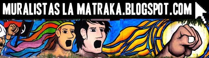 Muralistas La Matraka