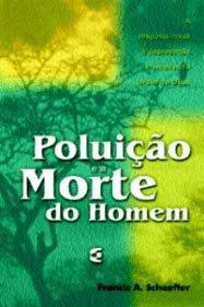 POLUIÇÃO E A MORTE DO HOMEM