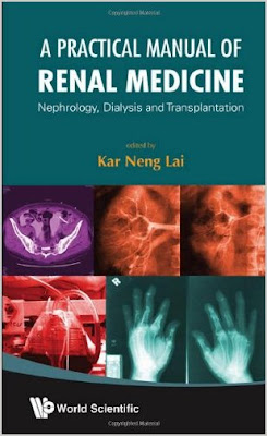A Practical Manual of Renal Medicine: Nephrology, Dialysis and Transplantation Renal+medicine