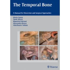 The Temporal Bone: A Manual for Dissection and Surgical Approaches 1