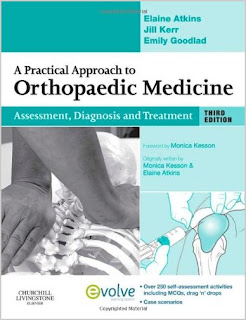 A Practical Approach to Orthopaedic Medicine: Assessment, Diagnosis, Treatment - Febuary 2010 Edition ORTHO