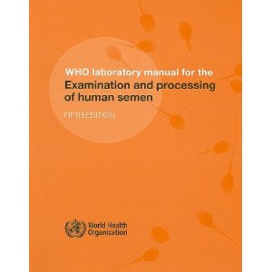 WHO Laboratory Manual for the Examination and Processing of Human Semen - July 2010 Edition Semen