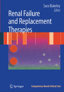 Renal Failure and Replacement Therapies (Competency-Based Critical Care) NEPHROLOGY