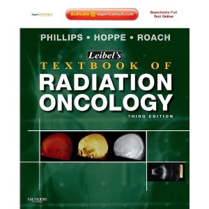 Leibel and Phillips Textbook of Radiation Oncology: Expert Consult - September 2010 Edition RADIATION+ONCOLOGY