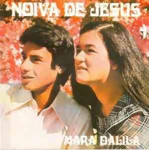 Mara Dalila e Jose Carlos A Noiva de Jesus