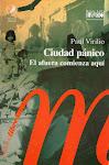 """Prologuista de:Virilio, """"Ciudad Pánico"""", Monte Ávila Editores, 2008"""