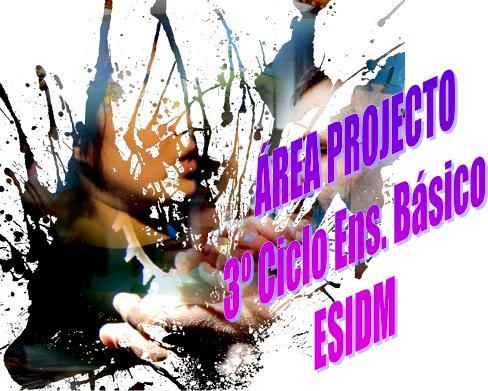 Área Projecto - 3ºCiclo Ens. Básico - ESIDM