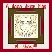 A dona desse blog eh show