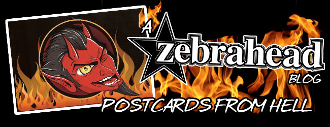 Postcards From Hell - A Zebrahead Blog