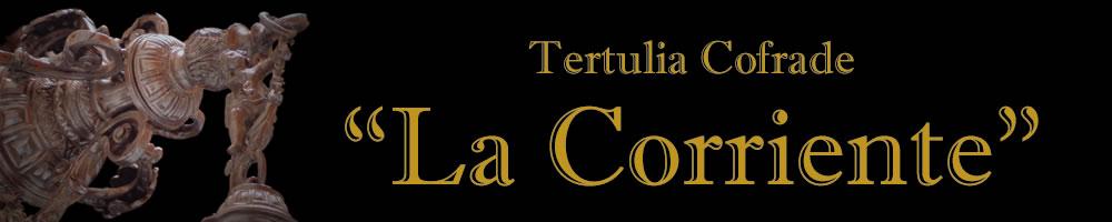 """Tertulia Cofrade """"La Corriente"""""""