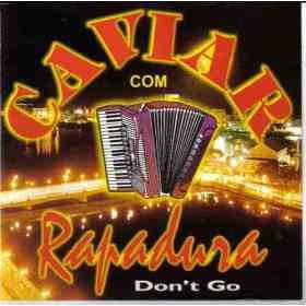 baixar cd Caviar com Rapadura - Quixada-CE - 18-08-12