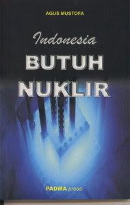 buku indonesia butuh nuklir karangan agus mustofa