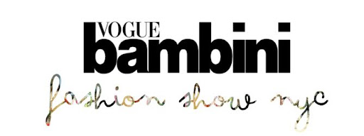 VOGUE BAMBINI FASHION SHOW NYC