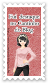Fui destaque no Cantinho do Blog