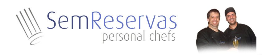 SemReservas - Personal Chefs >> Receitas, dicas, gatronomia, culinária, porto alegre