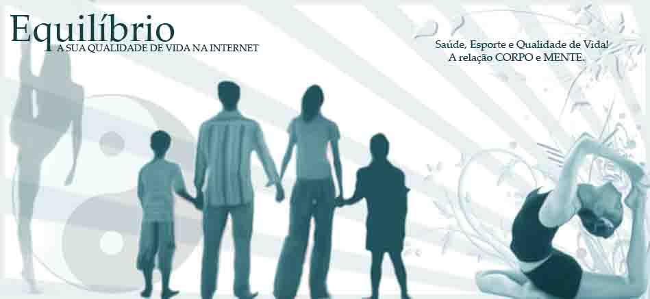 EQUILÍBRIO - A sua qualidade de vida na internet.
