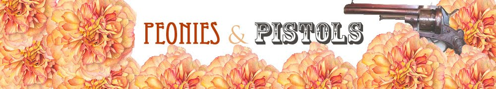 Peonies and Pistols
