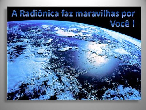 A RADIÔNICA FAZ MARAVILHAS POR VOCÊ!