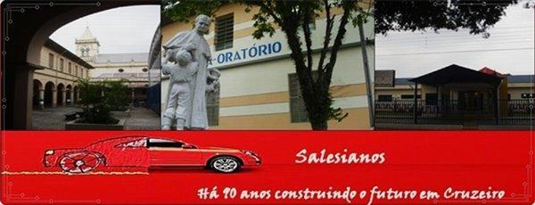 Salesianos - Há 90 anos construindo o futuro em Cruzeiro-SP