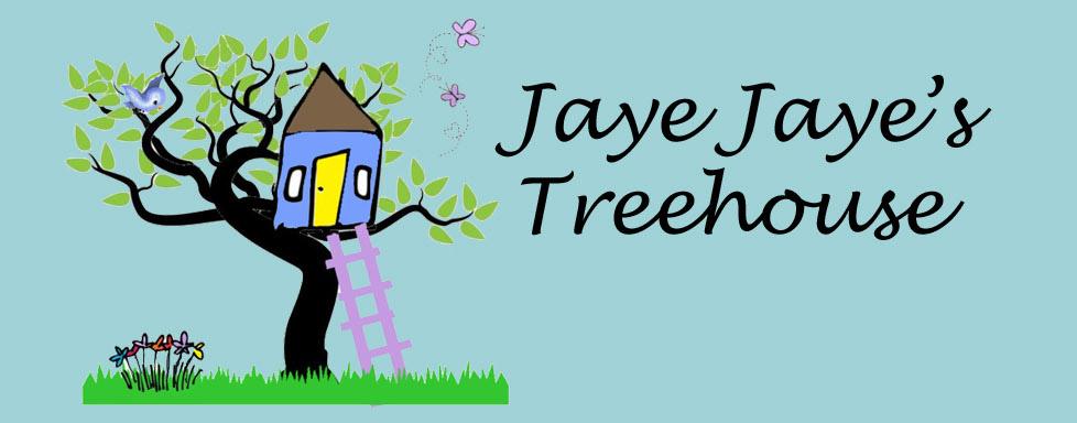 Jaye Jaye's Treehouse