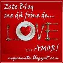 Este blog me dá fome de ...amor!