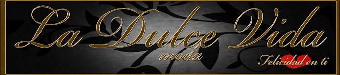 LA DULCE VIDA -MODA-