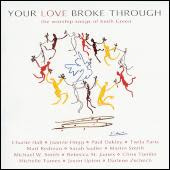 CD -  Your Love Broke Through