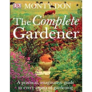 (from The Cover) A Practical, Imaginative Guide To Every Aspect Of Gardening,  The Complete Gardener Had My Mind Filled With Spring And Summer Projects  For ...